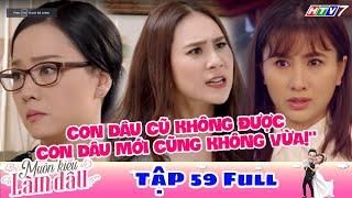 Muôn Kiểu Làm Dâu - Tập 59 Full | Phim Mẹ chồng nàng dâu -  Phim Việt Nam Mới Nhất 2019 - Phim HTV