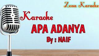 KARAOKE APA ADANYA (NAIF)
