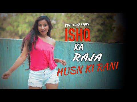 Ishq Ka Raja | ADDY NAGAR | HAMSAR HAYAT | CUTE LOVE STORY | NEW HINDI SONGS 2019