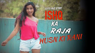 Ishq Ka Raja | ADDY NAGAR | HAMSAR HAYAT | CUTE LOVE STORY | NEW HINDI SONGS 2019