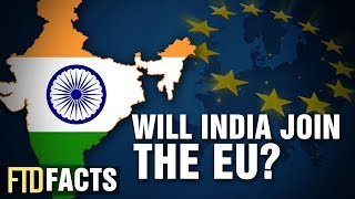 What if India Joined The European Union?