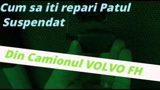 Cum sa iti repari patul suspendat din Cabina Camionului Volvo FH