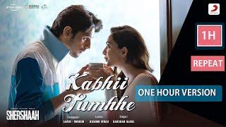 Kabhii Tumhhe 【1 Hour Version】 Shershaah | Sidharth–Kiara | Javed-Mohsin | Darshan Raval | Rashmi V