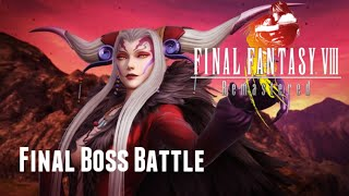 Final Fantasy VIII Remastered  : Ultimecia Final Boss Battle *