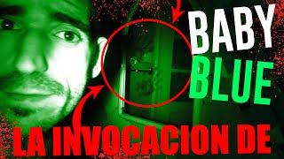 LA INVOCACIÓN DE BABY BLUE   BABY BLUE ES REAL - Invocaciones paranormal y ritual creepy
