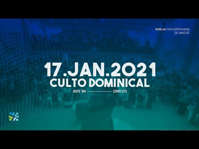 CULTO DOMINICAL  - 17/01/2021