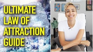 Law Of Attraction 101: The Ultimate Beginner Guide To Get Whatever You Want
