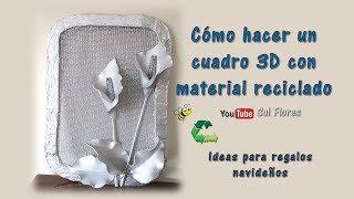 Cómo hacer un cuadro 3D con material reciclado
