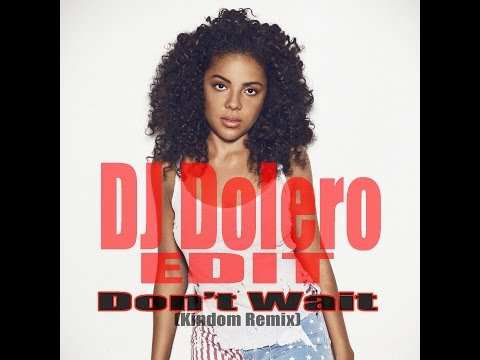 Don't Wait - Mapei (Kingdom Remix) (DJ DOLERO EDIT)