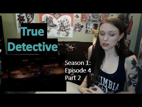 True Detective Season 1 Episode 4 Part 2 Review and Reaction!
