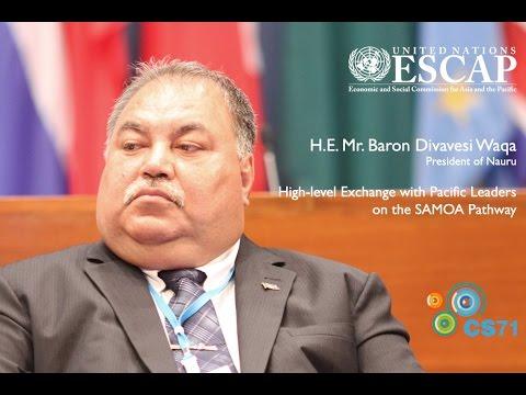Voices of CS71: H.E. Mr. Baron Divavesi Waqa, President of Nauru