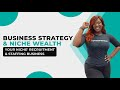 Business Strategy and Niche Wealth For Your Niche' Recruitment & Staffing Business