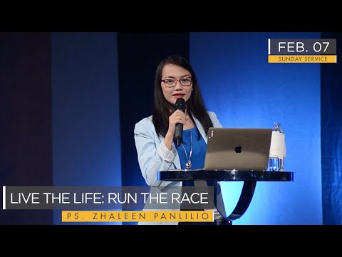 LIVE THE LIFE, RUN THE RACE - Pastor Zhaleen Panlilio