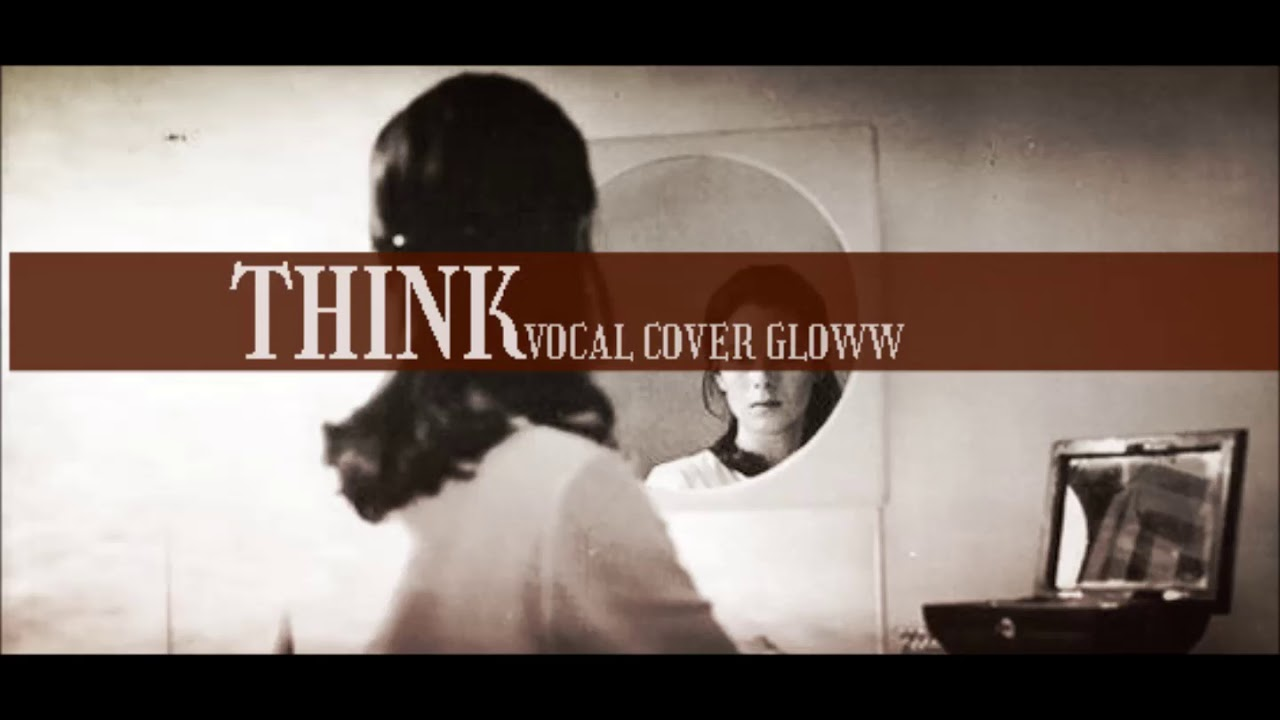 Kaleida /Think /Vocal cover Gloww