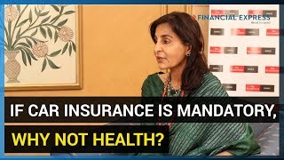Suneeta Reddy (MD Apollo Hospital): If car insurance is mandatory, why not health?