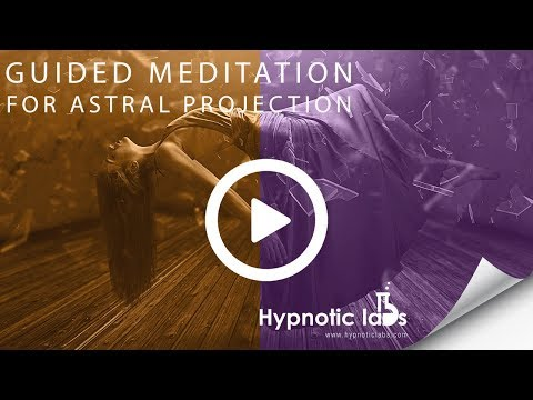 Guided Meditation for Astral Projection, Astral Travel, Out