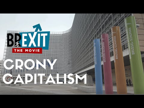 BREXIT THE MOVIE - CRONY CAPITALISM (12 of 26)
