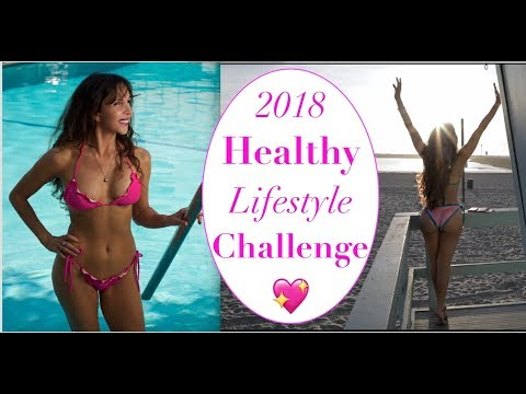 2018  Healthy Lifestyle Challenge | 18 Days to a Healthier, Happier, More Beautiful YOU!😊
