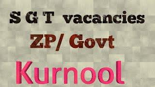S G T vacancies in Kurnool, ZP/Govt,community wise