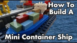 How To Build A Mini Lego Container Ship