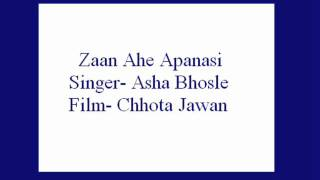 Zaan Ahe Apanasi- Asha Bhosle (Chhota Jawan).