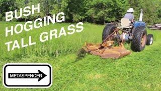 Brush Hogging Tall Grass with a Bush Hog Tractor Mower