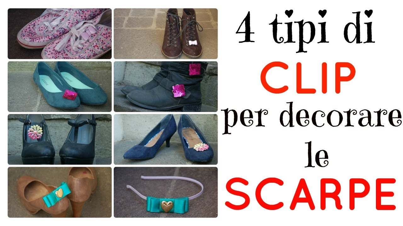 Diy 4 tipi di clip per decorare le scarpe youtube for Tipi di schierandosi per le case