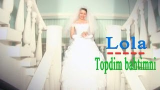 Lola Topdim Bahtimni Official Music Video