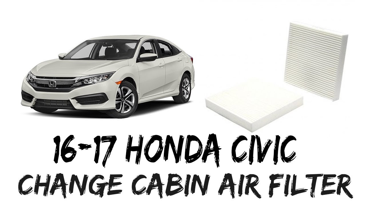 2016 2017 Honda Civic How To Replace Cabin Air Filter Remove 16 17