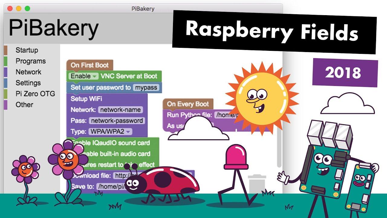 Using PiBakery with David Ferguson || Raspberry Fields 2018