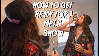 How To Get Ready For A Metal Show
