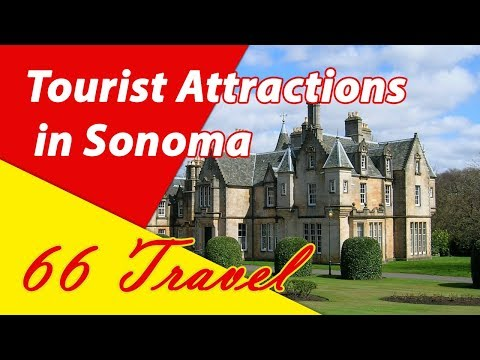 List 8 Tourist Attractions in Sonoma, California | Travel to United States