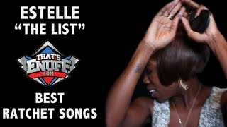 "Estelle - ""THE LIST"" - Best Ratchet Songs"