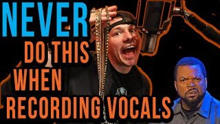 5 Things You NEVER DO When Recording Vocals (BIG MISTAKES)