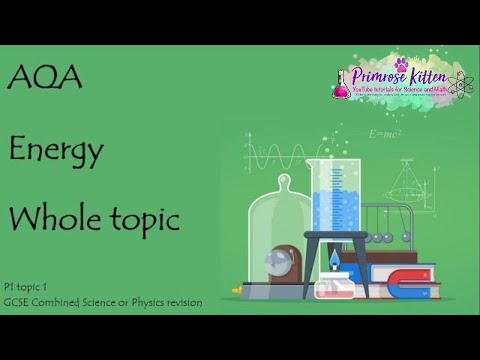 The Whole of AQA - ENERGY. GCSE 9-1 Physics or Combined Science Revision Topic 1 for P1