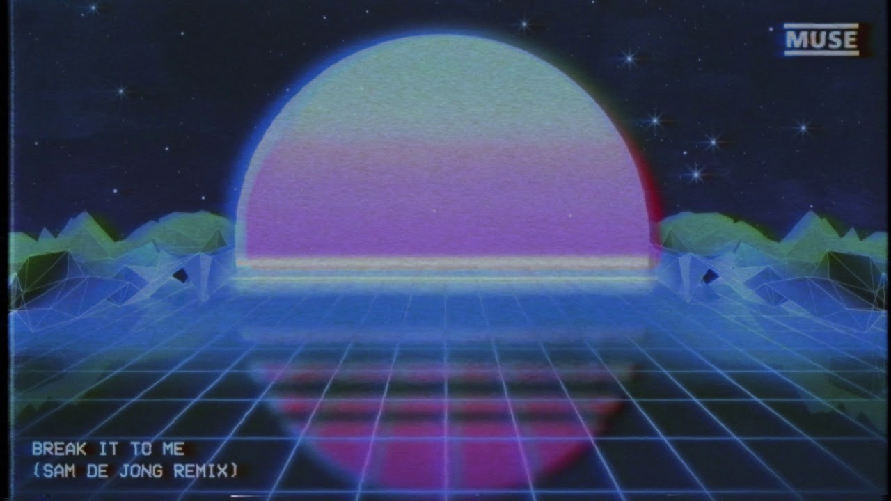 MUSE — Break It To Me (Sam de Jong Remix) [Official Lyric Video]