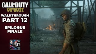 "Call of Duty: WW2 | Gameplay Walkthrough | Part 12 ""EPILOGUE"" (PC/1440/60fps)"