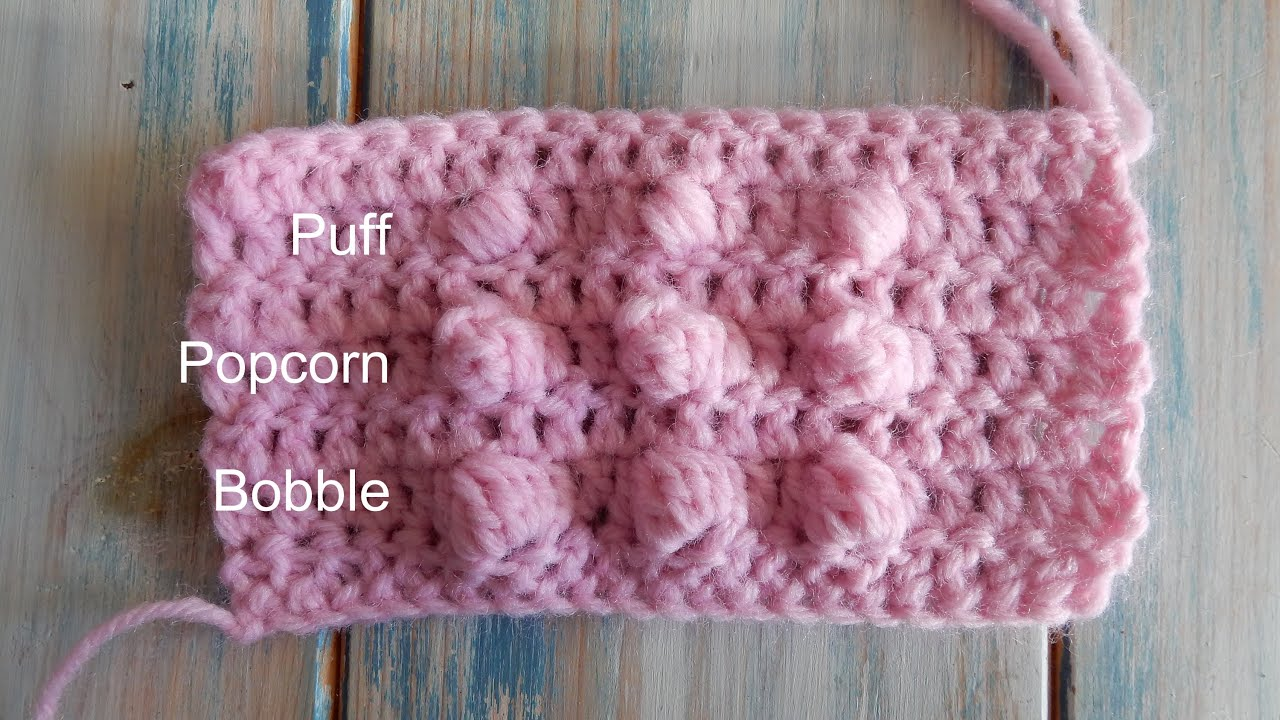 How To Crochet The Bobble Popcorn And Puff Stitch Youtube