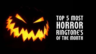 TOP 5 MOST HORROR RINGTONE'S FOR SMARTPHONE'S||PART-12||