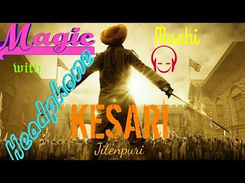 ve-maahi-||-kesari-||-arijit-singh-&-asees-kaur-||-tanishk-bagchi-||-jitenpuri-||