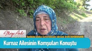 Kurnaz Ailesinin komşuları konuştu - Müge Anlı ile Tatlı Sert 16 Mayıs 2019