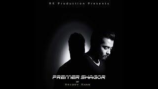 hridoy khan premer shagor official video