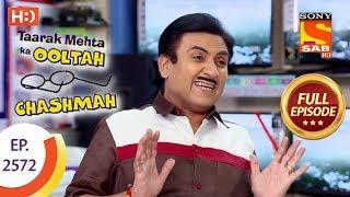 Taarak Mehta Ka Ooltah Chashmah - Ep 2572 - Full Episode - 9th October, 2018