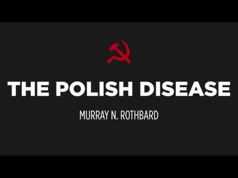 Murray N. Rothbard: The Polish Disease (Audio)