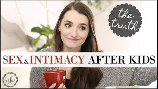 The Truth About SEX + INTIMACY AFTER KIDS 😬| Marriage Advice | Q&A | Natalie Bennett