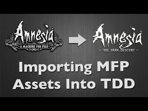 [Tutorial] Amnesia - Importing Machine For Pigs Assets Into The Dark Descent [HD]