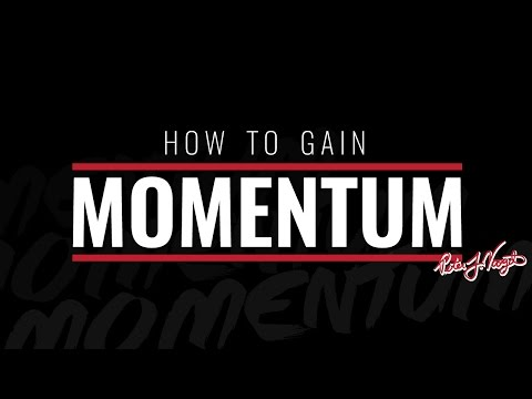 How To Gain Momentum In Life & Business