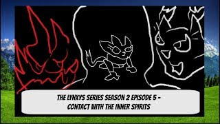 The Lynxy Series Season 2 Episode 5 Contact With The Inner Spirits