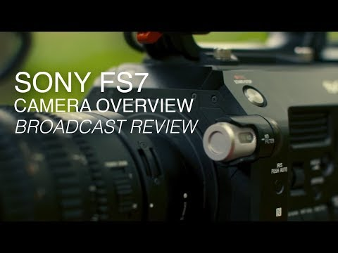 Sony FS7 Review | A Flexible 4K Super 35mm Camera for Broadc