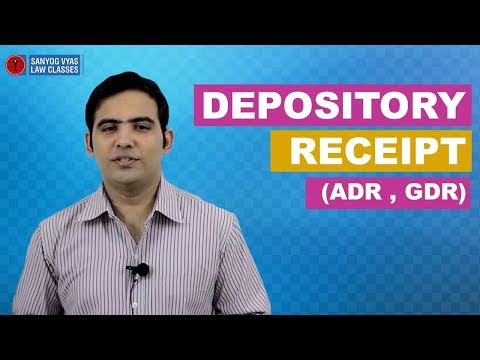 Depository Receipt (ADR, GDR) explained by Adovcate Sanyog Vyas